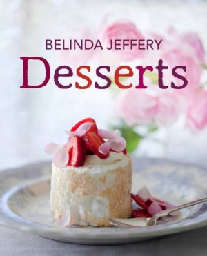Desserts, by Belinda Jeffery.