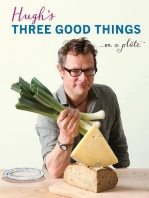Hugh's Three Good Things by Hugh Fearnley-Whittingstall.