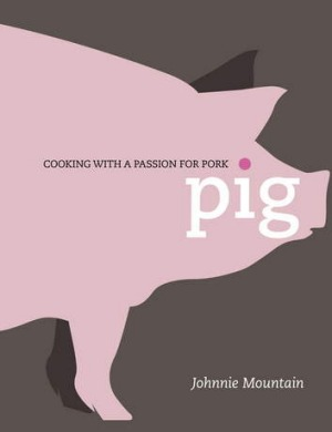 <i>Pig</i>, by Johnnie Mountain, is available locally from Simon & Schuster for $35 (RRP).