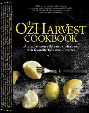 Purchasing a copy of the  The OzHarvest Cookbook will help feed those in need.
