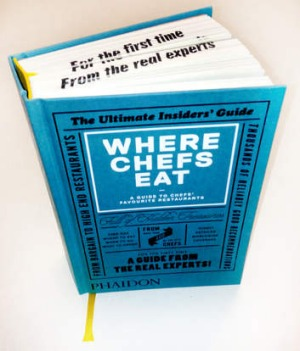 Extracted from <i>Where Chefs Eat</i>, published by Phaidon, rrp $24.95.