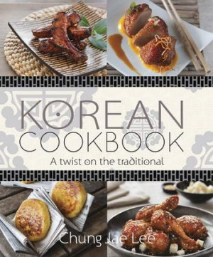 Looking beyong kimchi and barbecue: Chung Jae Lee's first cookbook available from New Holland, $34.95.