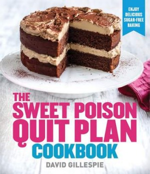 David Gillespie's <i>Sweet Poison</i> philosophies have polarised dieticians and nutritionists.
