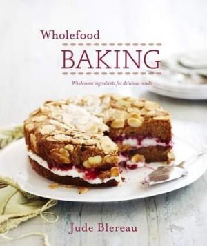 Recipes and Images from Wholefood Baking by Jude Blereau, Murdoch Books.