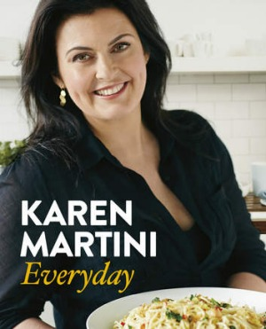 Recipes from <i>Everyday</i> by Karen Martini.