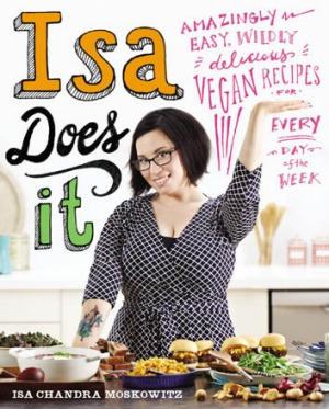 Isa Chandra Moskowitz's latest cookbook for vegans, published by Hachette Australia, $45.00.
