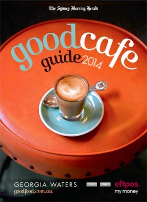 Out now ... The Sydney Morning Herald Good Cafe Guide 2014.