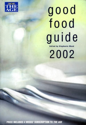The Age Good Food Guide 2002.