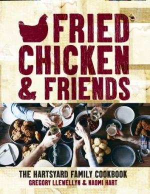 <i>Fried Chicken and Friends: The Hartsyard Family Cookbook</i>.