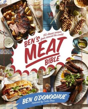 Ben's Meat Bible by Ben O'Donoghue.