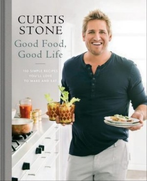 Good Food, Good Life, by Curtis Stone.