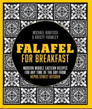 Falafel For Breakfast by Michael Rantissi and Kristy Frawley.