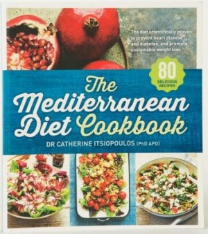 The Mediterrranean Diet Cookbook by Dr Catherine Itsiopoulos.