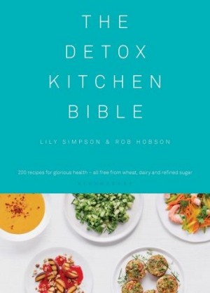 The Detox Kitchen Bible, by Lily Simpson and Rob Hobson, published by Bloomsbury.$49.99.