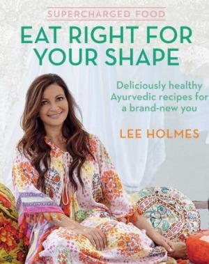 Supercharged Food: Eat Right for Your Shape, by Lee Holmes. Murdoch Books.