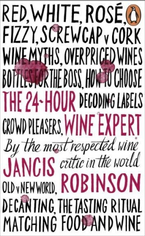 <i>The 24 Hour Wine Expert</i> by Jancis Robinson.