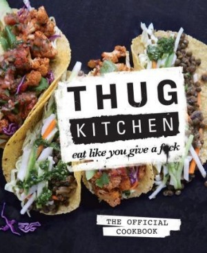 Thug Kitchen.