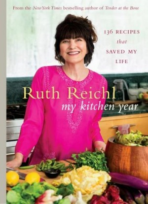 Ruth Reichl's My Kitchen Year.