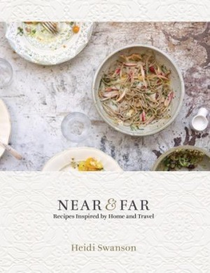 Near and Far by Heidi Swanson.