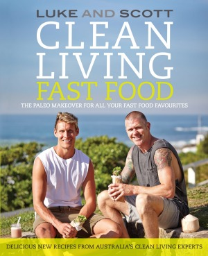 Clean Living Fast Food  by Scott Gooding and Luke Hines.