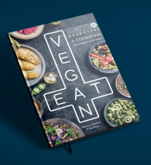 Smith & Daughters: a cookbook that happens to be vegan.