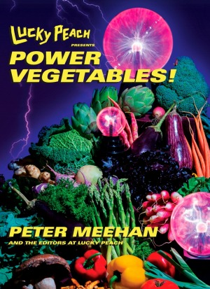 <I>Lucky Peach Presents Power Vegetables!</I> available in Australia through Clarkson Potter/Penguin, $59.95.