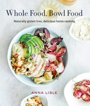Whole Food, Bowl Food by Anna Lisle. Published by New Holland, RRP $45.