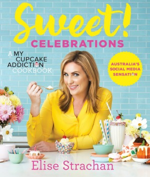 Sweet! Celebrations by Elise Strachan (Murdoch Books). Photography by Lauren Bamford. RRP $39.99
