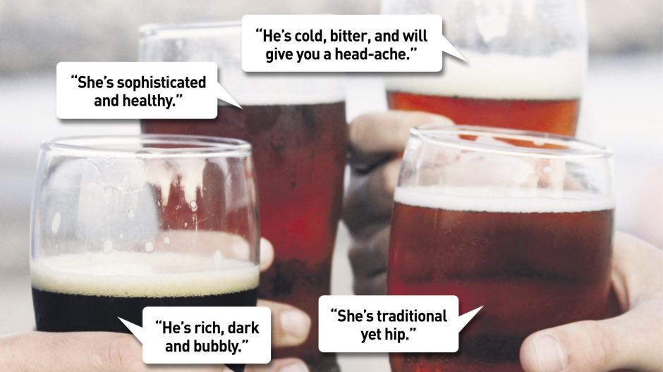 It's just the beer talking...