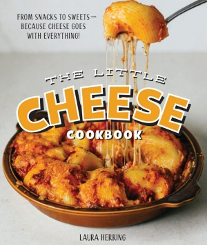 """""""Recipes from 'The Little Cheese Cookbook: From Snacks to Sweets' by Laura Herring. Published by Smith Street Books. RRP ..."""