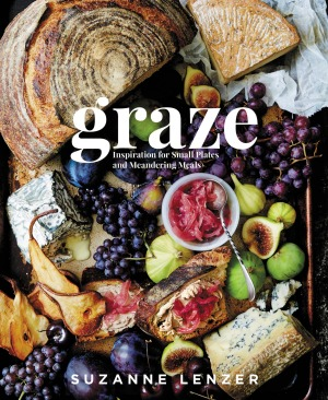 Graze: Inspiration for Small Plates and Meandering Meals by Suzanne Lenzer.