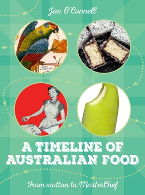A Timeline of Australian Food by Jan O'Connell.
