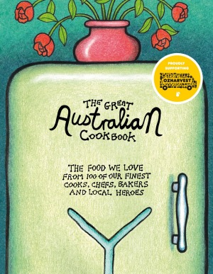 'The Great Australian Cookbook' edited by Helen Greenwood and Melissa Leong.