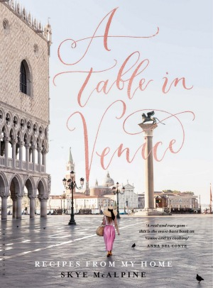 A Table in Venice by Skye McAlpine.