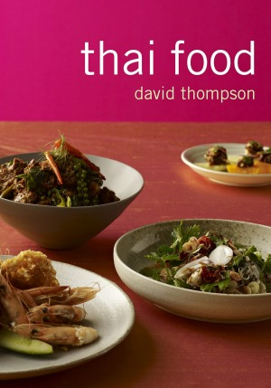 Thai Food by David Thompson.