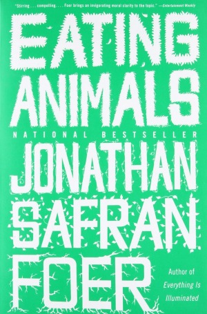 Eating Animals by Jonathan Safran Foer.