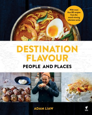 Destination Flavour by Adam Liaw.