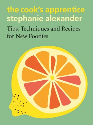 The Cook's Apprentice by Stephanie Alexander.