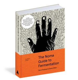 The Noma Guide to Fermentation by Rene Redzepi and David Zilber.