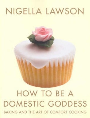 How to Be a Domestic Goddess by Nigella Lawson.