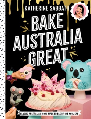 Bake Australia Great by Katherine Sabbath.