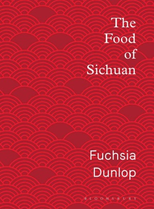 The Food of Sichuan by Fuchsia Dunlop.