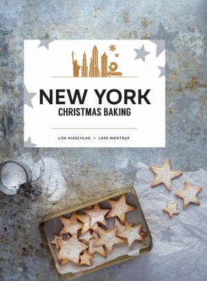 New York Christmas Baking by Lisa Nieschlag and Lars Wentrup.