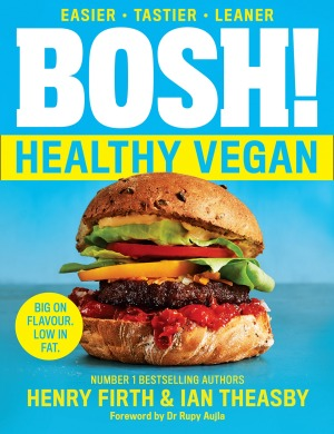 Bosh Healthy Vegan by Henry Firth and Ian Theasby.