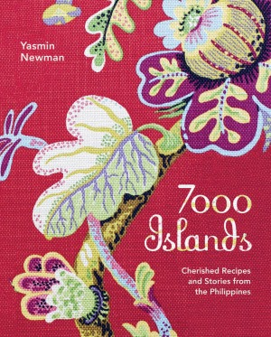 '7000 Islands: A Food Portrait of the Philippines' by Yasmin Newman.