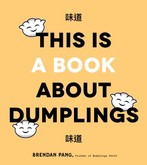 This is a Book About Dumplings launches on August 9, 2020