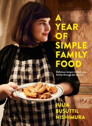 'A Year of Simple Family Food' is Julia Busuttil Nishimara's second cookbook.