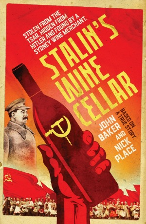 Stalin's Wine Cellar by John Baker and Nick Place.