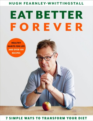 Eat Better Forever by Hugh Fearnley-Whittingstall (Bloomsbury, RRP $40.50).